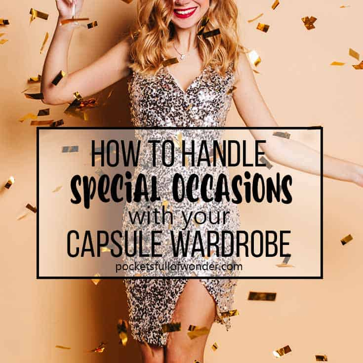 How to dress for special occasions, fancy party, Christmas party, New Year's Eve party, bridal shower, baby shower, wedding when you use a capsule wardrobe.
