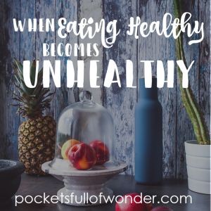 When Healthy Eating Becomes Unhealthy