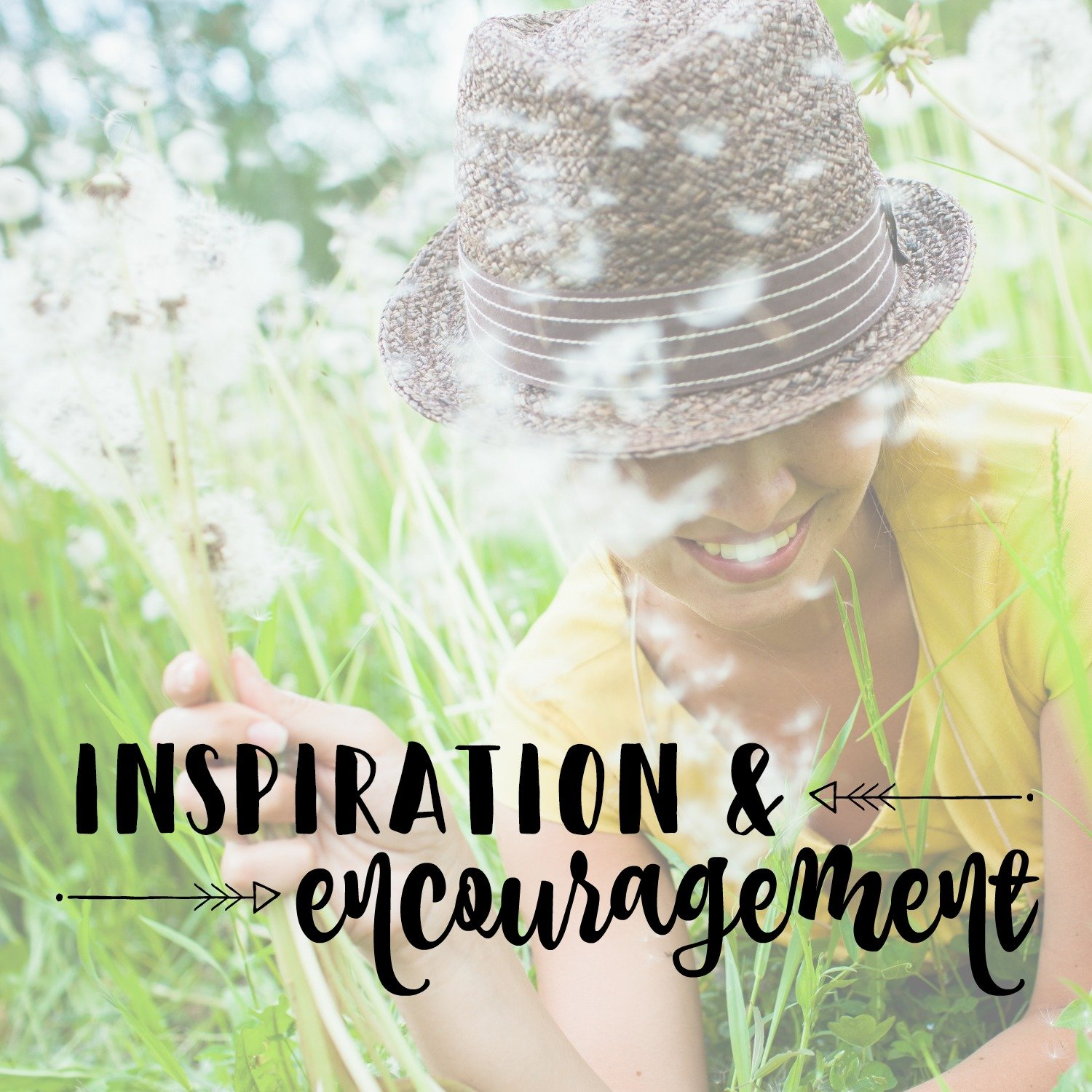 Inspiration & Encouragement