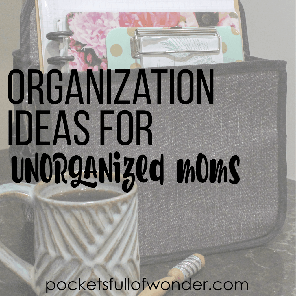 Organizing Ideas for Unorganized Moms - Organizing Caddy, Coffee Cup, Pen