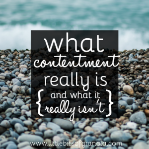 What Contentment Really Is (and what it isn't)