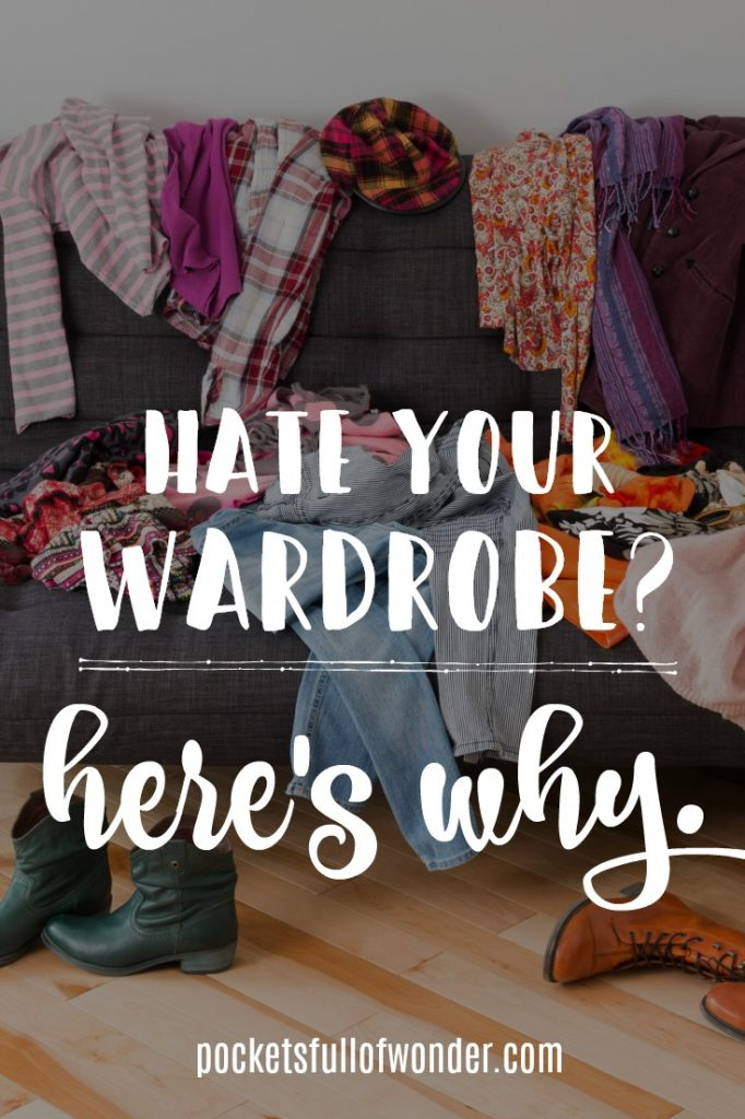 Closet full of clothes, but nothing to wear? Here's why you hate your wardrobe.