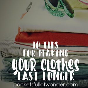 10 Ways to Make Clothes Last Longer