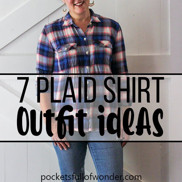 7 Ideas for Plaid Shirt Outfits