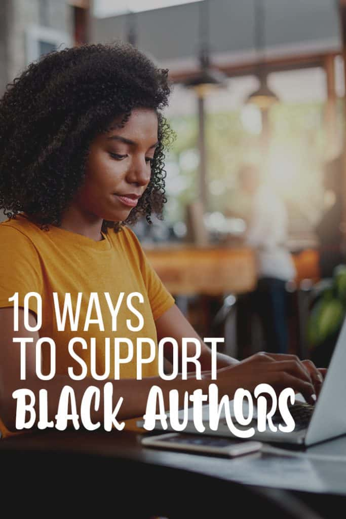 Here are ten ways you can support Black authors. (Spoiler: you can do more than just read their books.)