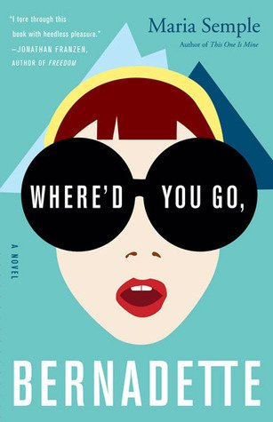 Where'd You Go Bernadette by Maria Semple  Notoriously competent and accomplished Bernadette Fox is falling apart. After horribly bungling a school fundraiser, she disappears, leaving her husband and teenage daughter to clean up her mess. While investigating her mother's disappearance, Bee discovers a secret past Bernadette has been hiding for decades.