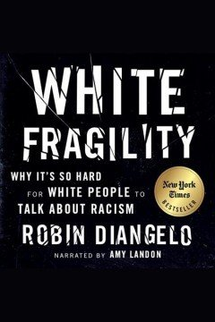 Robin DiAngelo's New York Times best-seller, White Fragility illustrates the phenomenon of white fragility - the defensive response by white people when challenged with topics of racism - how white fragility develops, how it perpetuates racism, and more constructive means of engagement.