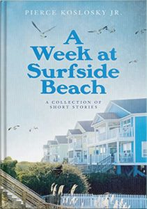 Book Review: A Week at Surfside Beach by Pierce Koslosky Jr.