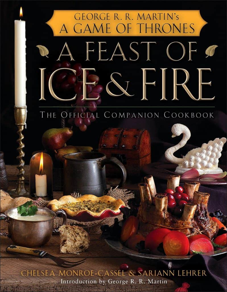 A Feast of Ice and Fire Cookbook inspired by George R. R. Martin's epic series, also known as A Game of Thrones.